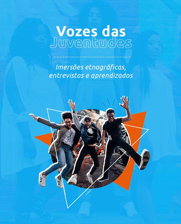 (Menu Principal das pesquisas) Título: Vozes das Juventudes . Subtítulo: Imersões etnográficas, entrevistas e aprendizados.