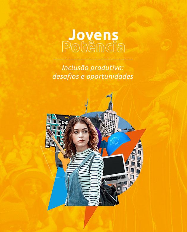 (Menu Principal das pesquisas) Título: Jovens Potência. Subtítulo: Inclusão produtiva, desafios e oportunidades.